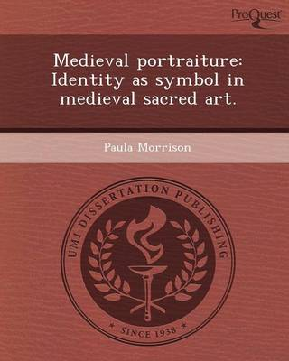 Medieval Portraiture: Identity as Symbol in Medieval Sacred Art