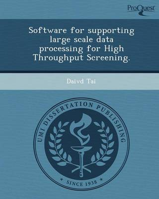 Software for Supporting Large Scale Data Processing for High Throughput Screening