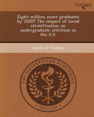Eight Million More Graduates by 2020? the Impact of Social Stratification on Undergraduate Attrition in the U.S