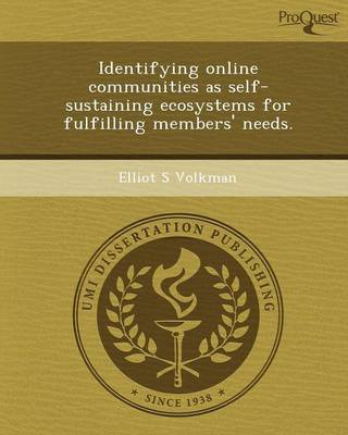 Identifying Online Communities as Self-Sustaining Ecosystems for Fulfilling Members' Needs