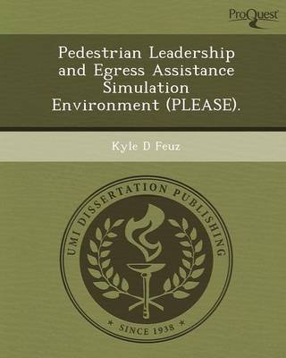Pedestrian Leadership and Egress Assistance Simulation Environment (Please)