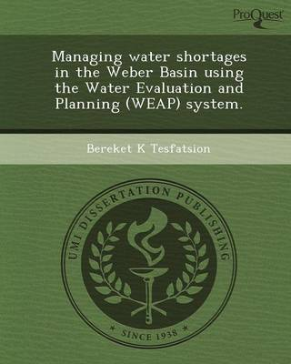 Managing Water Shortages in the Weber Basin Using the Water Evaluation and Planning (Weap) System