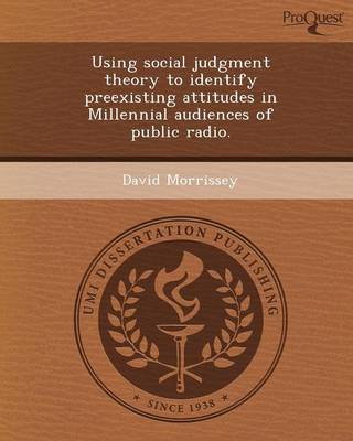 Using Social Judgment Theory to Identify Preexisting Attitudes in Millennial Audiences of Public Radio