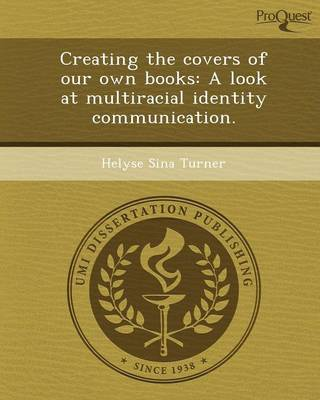 Creating the Covers of Our Own Books: A Look at Multiracial Identity Communication