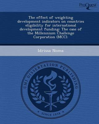 The Effect of Weighting Development Indicators on Countries Eligibility for International Development Funding: The Case of the Millennium Challenge Co