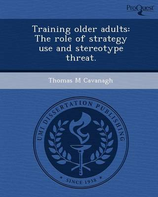 Training Older Adults: The Role of Strategy Use and Stereotype Threat