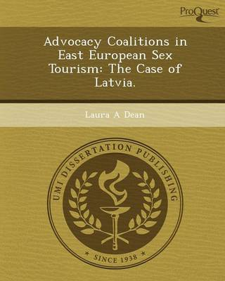 Advocacy Coalitions in East European Sex Tourism: The Case of Latvia