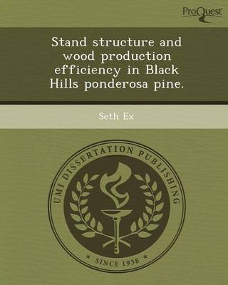 Stand Structure and Wood Production Efficiency in Black Hills Ponderosa Pine