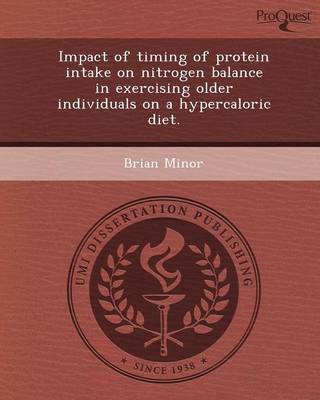 Impact of Timing of Protein Intake on Nitrogen Balance in Exercising Older Individuals on a Hypercaloric Diet