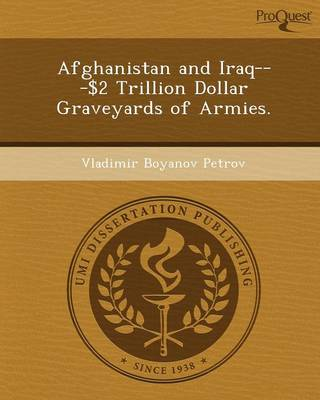 Afghanistan and Iraq---$2 Trillion Dollar Graveyards of Armies