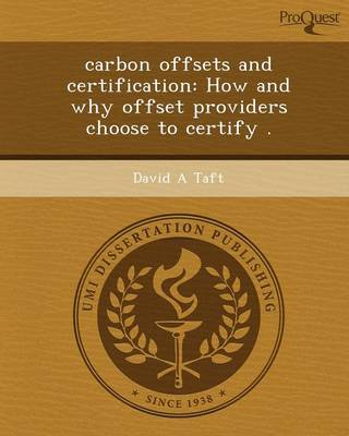 Carbon Offsets and Certification: How and Why Offset Providers Choose to Certify