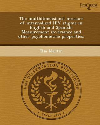 The Multidimensional Measure of Internalized HIV Stigma in English and Spanish: Measurement Invariance and Other Psychometric Properties