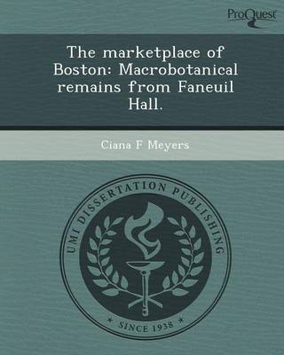The Marketplace of Boston: Macrobotanical Remains from Faneuil Hall