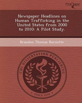 Newspaper Headlines on Human Trafficking in the United States from 2000 to 2010: A Pilot Study