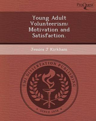 Young Adult Volunteerism: Motivation and Satisfaction