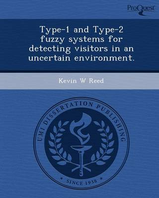 Type-1 and Type-2 Fuzzy Systems for Detecting Visitors in an Uncertain Environment