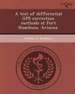 A Test of Differential GPS Correction Methods at Fort Huachuca