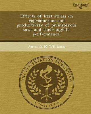 Effects of Heat Stress on Reproduction and Productivity of Primiparous Sows and Their Piglets' Performance