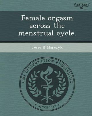 Female Orgasm Across the Menstrual Cycle
