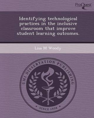 Identifying Technological Practices in the Inclusive Classroom That Improve Student Learning Outcomes