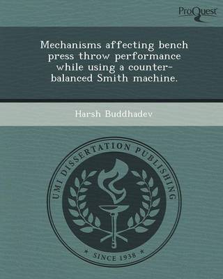 Mechanisms Affecting Bench Press Throw Performance While Using a Counter-Balanced Smith Machine