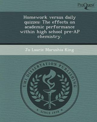Homework Versus Daily Quizzes: The Effects on Academic Performance Within High School Pre-AP Chemistry