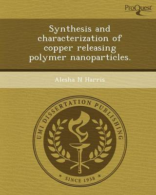 Synthesis and Characterization of Copper Releasing Polymer Nanoparticles