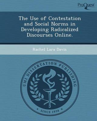 The Use of Contestation and Social Norms in Developing Radicalized Discourses Online
