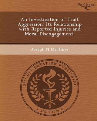 An Investigation of Trait Aggression: Its Relationship with Reported Injuries and Moral Disengagement