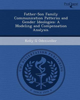 Father-Son Family Communication Patterns and Gender Ideologies: A Modeling and Compensation Analysis