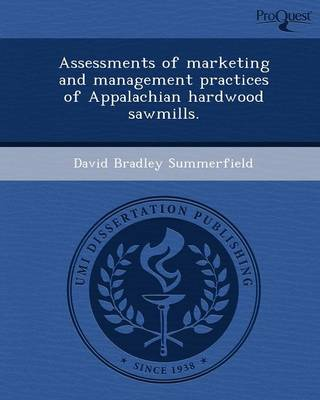 Assessments of Marketing and Management Practices of Appalachian Hardwood Sawmills