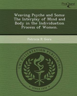 Weaving Psyche and Soma: The Interplay of Mind and Body in the Individuation Process of Women