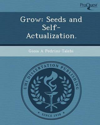Grow: Seeds and Self-Actualization