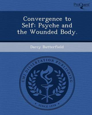 Convergence to Self: Psyche and the Wounded Body