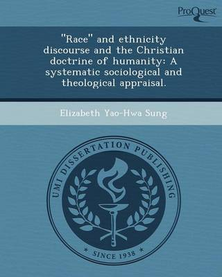 Race and Ethnicity Discourse and the Christian Doctrine of Humanity: A Systematic Sociological and Theological Appraisal