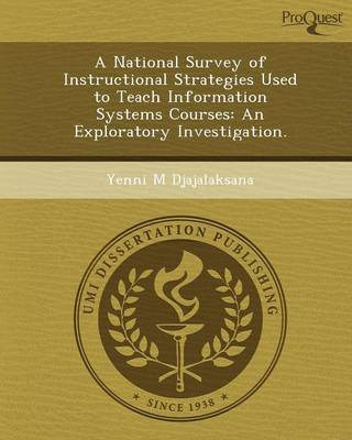 A National Survey of Instructional Strategies Used to Teach Information Systems Courses: An Exploratory Investigation
