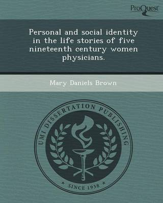 Personal and Social Identity in the Life Stories of Five Nineteenth Century Women Physicians