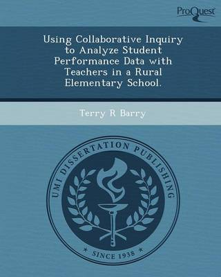 Using Collaborative Inquiry to Analyze Student Performance Data with Teachers in a Rural Elementary School