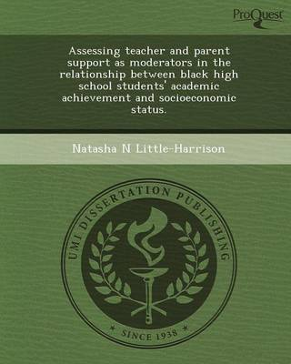 Assessing Teacher and Parent Support as Moderators in the Relationship Between Black High School Students' Academic Achievement and Socioeconomic Stat