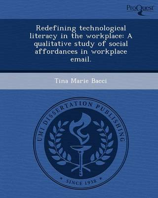 Redefining Technological Literacy in the Workplace: A Qualitative Study of Social Affordances in Workplace Email