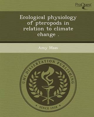 Ecological Physiology of Pteropods in Relation to Climate Change