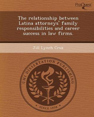 The Relationship Between Latina Attorneys' Family Responsibilities and Career Success in Law Firms