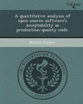 A Quantitative Analysis of Open Source Software's Acceptability as Production-Quality Code