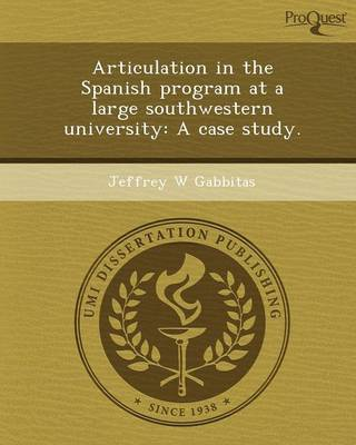 Articulation in the Spanish Program at a Large Southwestern University: A Case Study