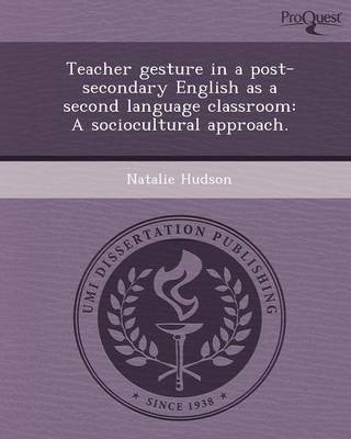 Teacher Gesture in a Post-Secondary English as a Second Language Classroom: A Sociocultural Approach