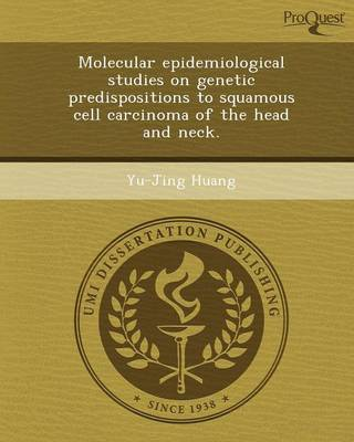 Molecular Epidemiological Studies on Genetic Predispositions to Squamous Cell Carcinoma of the Head and Neck