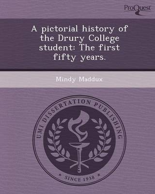 A Pictorial History of the Drury College Student: The First Fifty Years