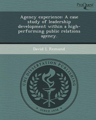 Agency Experience: A Case Study of Leadership Development Within a High-Performing Public Relations Agency