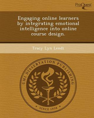 Engaging Online Learners by Integrating Emotional Intelligence Into Online Course Design