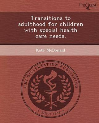 Transitions to Adulthood for Children with Special Health Care Needs